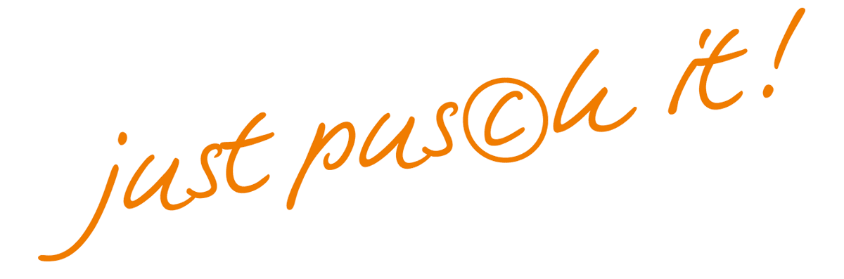 Just pusch it!